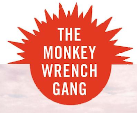the monkey wrench gang essay Most of them collections of occasional essays, two of them immortal gems, but   the monkey wrench gang is dedicated to ned ludd, but abbey had bigger.