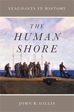 The Human Shore, by John GillisUniversity of Chicago Press, 2012