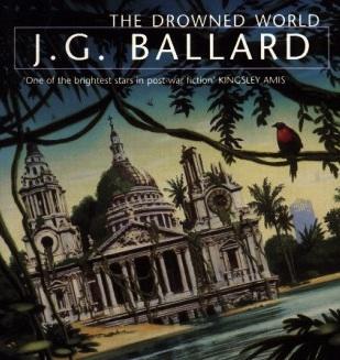 The Drowned World by J.G. Ballard